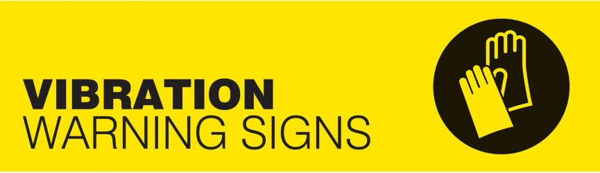 Hand Arm Vibration Warning Signs
