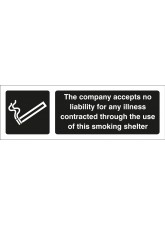 The Company Accepts No Liability for Any Illness Contracted Through the use of this Smoking Shelter