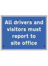 Re-Flex Sign - All drivers and visitors must report to site office