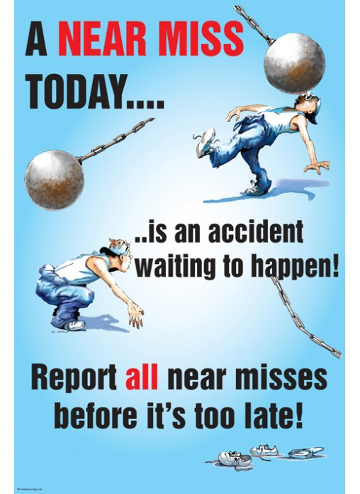 A Near Miss Today Poster Quality Safety Sign Supplier