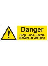 Danger Stop/look/listen Beware of Vehicles Quick Fix Sign