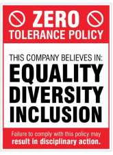 Zero tolerance policy - equality, diversity, inclusion
